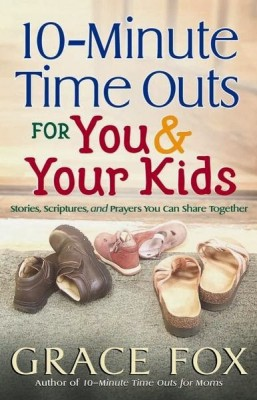 10-Minute-Time-Outs-for-You-and-Your-Kids-cover-257x400