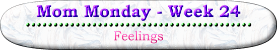 Mom Monday Week 24 Feelings