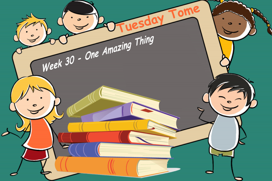One Amazing Thing - Tuesday Tome